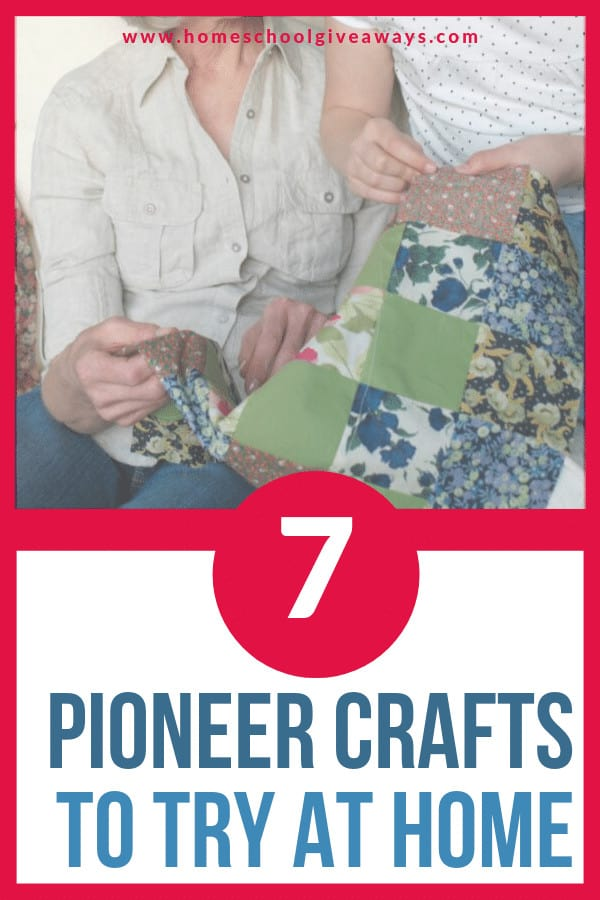 Try these 7 pioneer crafts with your kids at home! #pioneercrafts #pioneerstudies