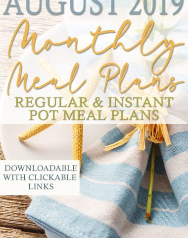 August is here and we've got you covered with some amazing recipes for every meal all organized into downloadable formats! You can choose from a regular meal plan with grilling, slow cooker recipes and salads to fill the month OR a completely Instant Pot meal plan with a new and tasty recipe every day! #recipes #mealplan #mealplanning #hsgiveaways