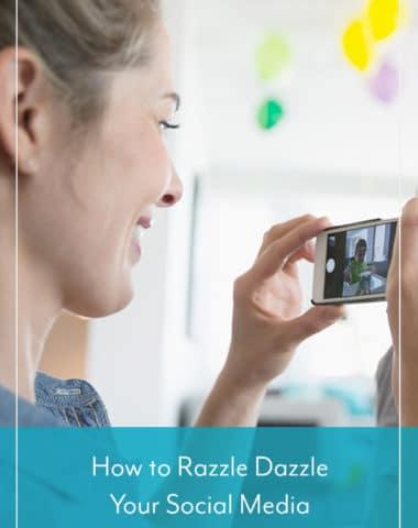 How to Razzle Dazzle Your Social Media