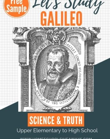 image of Galileo with text overlay Let's Study Galileo: Science & Truth. Free Sample. www.HomeschoolGiveaways.com