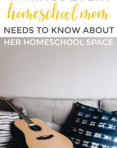 Whether you're a new homeschool mom or seasoned veteran, here are 4 things you need to know about your homeschool space