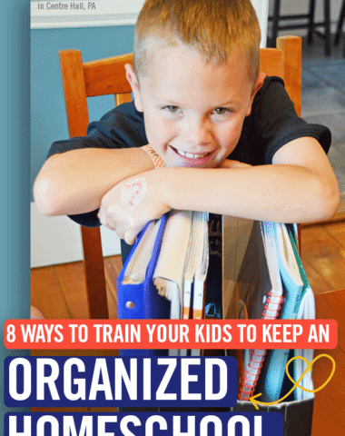 8 Ways to Train Your Kids to Keep an Organized Homeschool