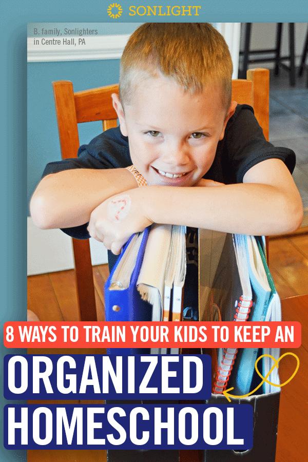 8 Ways to Train Your Kids to Keep an Organized Homeschool