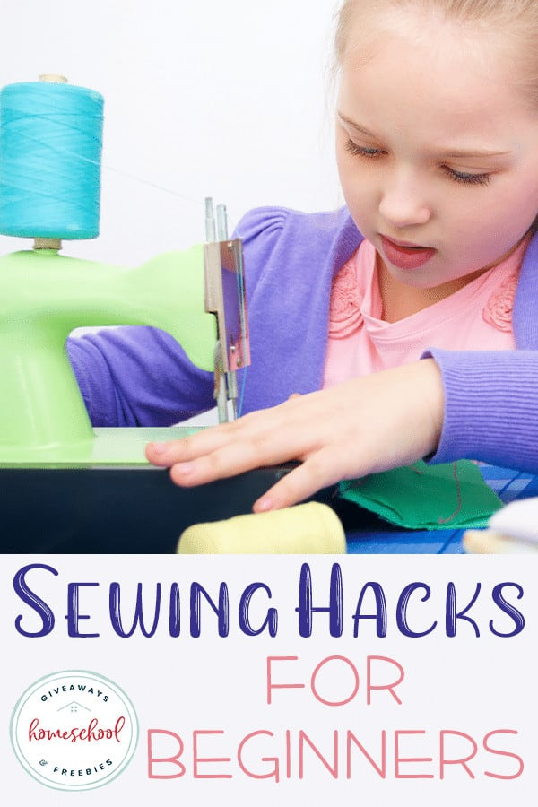 young girl practicing her sewing skills at a sewing machine with overlay Sewing Hacks for Beginners