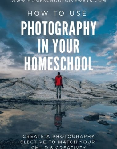 Outdoor scene with text overlay. How to use photography in your homeschool. www.homeschoolgiveaways.com