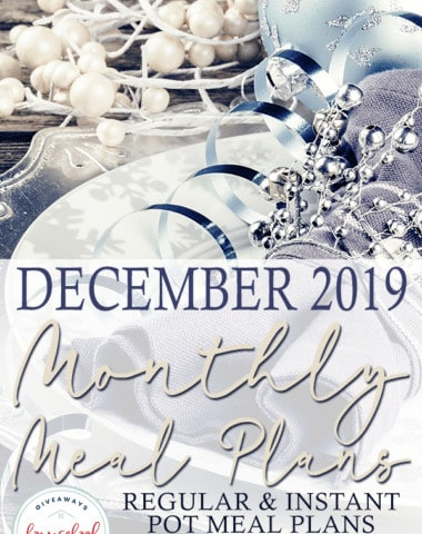 December may be the time for Christmas and family gathering, which means you need help planning and having meals ready-to-go. We have two meal plans to meet your needs - a regular meal plan with slow cooker recipes and a meal plan with IP meals for every day! Pick one or mix and match! #mealplans #monthlymealplans #instantpotmealplan #hsgiveaways