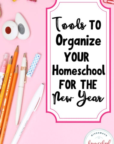 Tools to Organize Your Homeschool for the New Year #homeschoolorganization #newhomeschoolyear #newyearsgoals