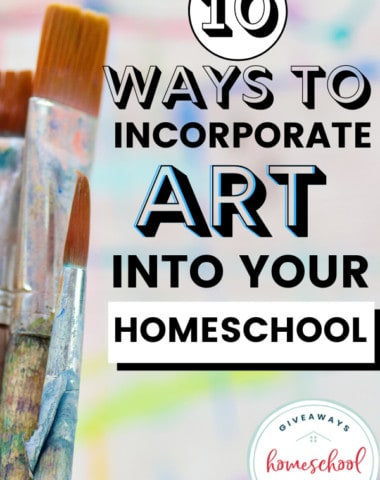 10 Ways to Incorporate Art Into Your Homeschool. #homeschoolartlessons #artinhomeschool