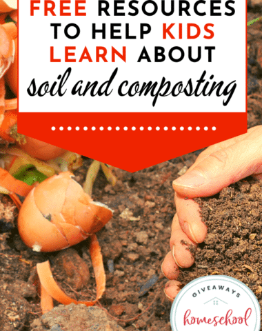 FREE Resources to Help Kids Learn About Soil and Composting.