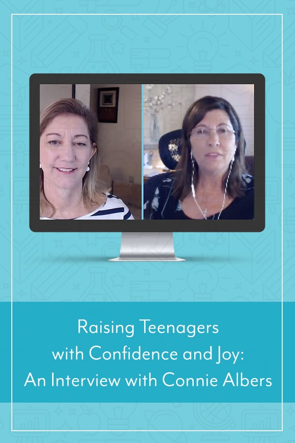 Raising Teenagers with Confidence and Joy: An Interview with Connie Albers