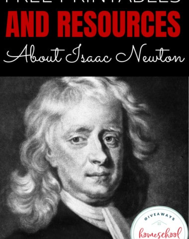 black and white portrait of Isaac Newton with text overlay Famous Scientists: FREE Printables and Resources About Isaac Newton.