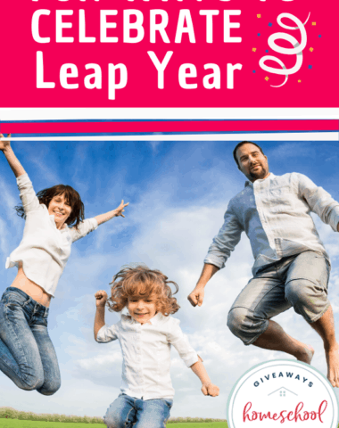 Fun Ways to Celebrate Leap Year. #homeschoolgiveaways #LeapYearfun #celebrateleapyear