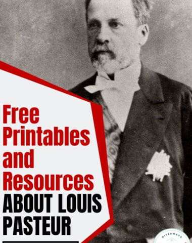 free printables and resources about louis pasteur overlay on a black and white photo of louis pasteur