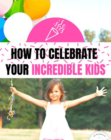 How to Celebrate Your Incredible Kids. #incrediblekids #celebrateyourkids #homeschoolgiveaways #celebrateyourincredibleskids