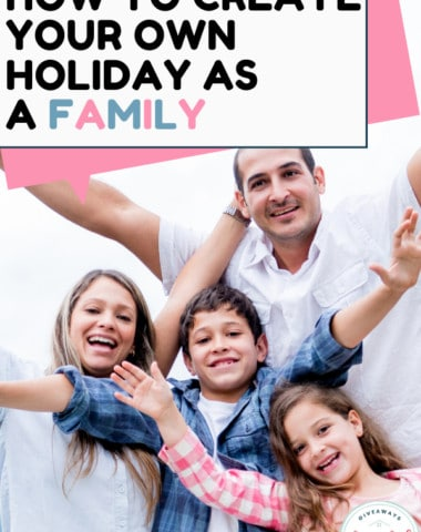 How to Create Your Own Holiday as a Family. #MakeYourOwnHoliday #createyourownholiday #familyholiday #homeschoolgiveaways