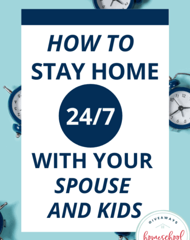 How to Stay Home 24/7 With Your Spouse and Kids. #stayinghomeallday #247withthefamily #appreciatingfamilytime #qualitytimeathome #stuckathome