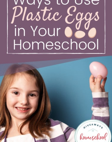 5 Ways to Use Plastic Eggs in Your Homeschool. #plasticeggcrafts #plasticeggactivities #plasticegggames #plasticeggtreats #waystouseplasticeggs