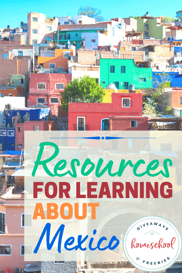 Resources for Learning About Mexico. #learnaboutmexico #mexicoresources #mexicoprintables #cincodemayo