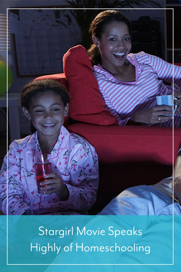Stargirl Movie Speaks Highly of Homeschooling