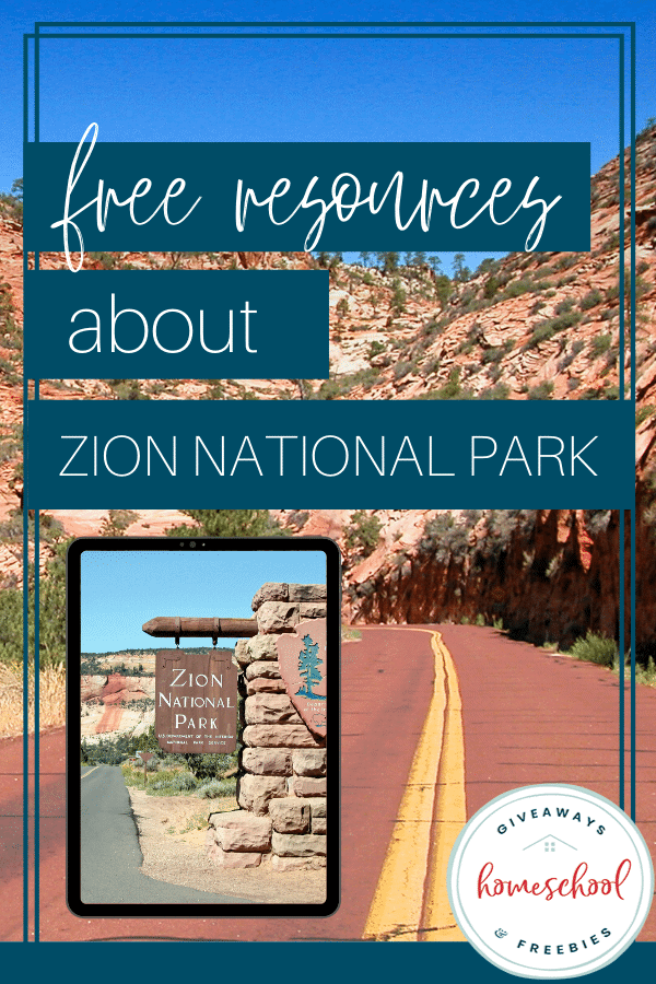Free Resources about Zion National Park text overlay of photo of Zion National Park.