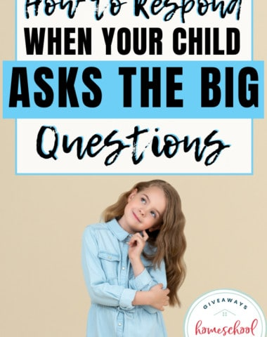 How to Respond When Your Child Asks the Big Questions. #askingthebigquestions #toughkidquestions #respondtotoughquestions