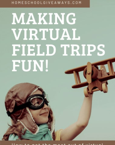 image of child in bomber hat and goggles flying toy airplane with text overlay. Making Firtual Field Trips Fun! on www.homeschoolgiveaways.com