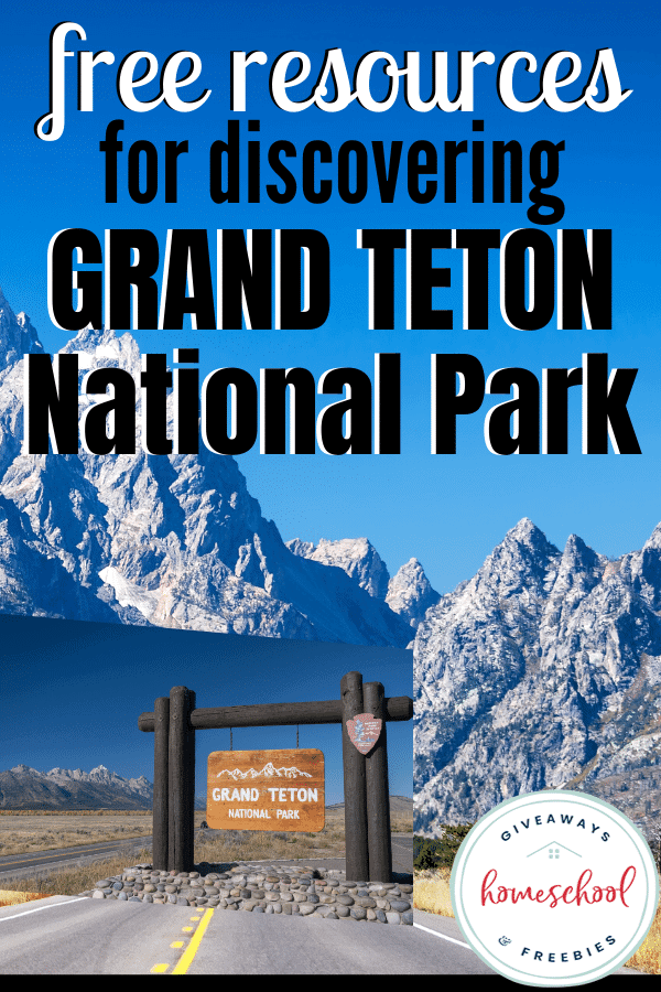 Grand Teton National Park homeschool resources