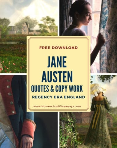 image collage of Jane Austen Regency Era England with text overlay. Free Download. Jane Auten Quotes & Copywork at www.HomeschoolGiveaways.com