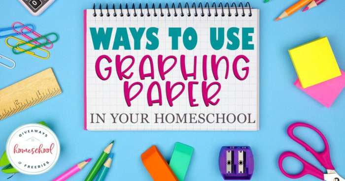 school supplies spread out around graphing paper tablet with overlay - Ways to Use Graphing Paper in Your Homeschool