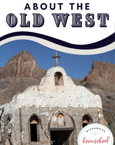 Free Resources About the Old West. #OldWestresources #WildWestresources #Americanfrontierresources #homeschoolgiveaways