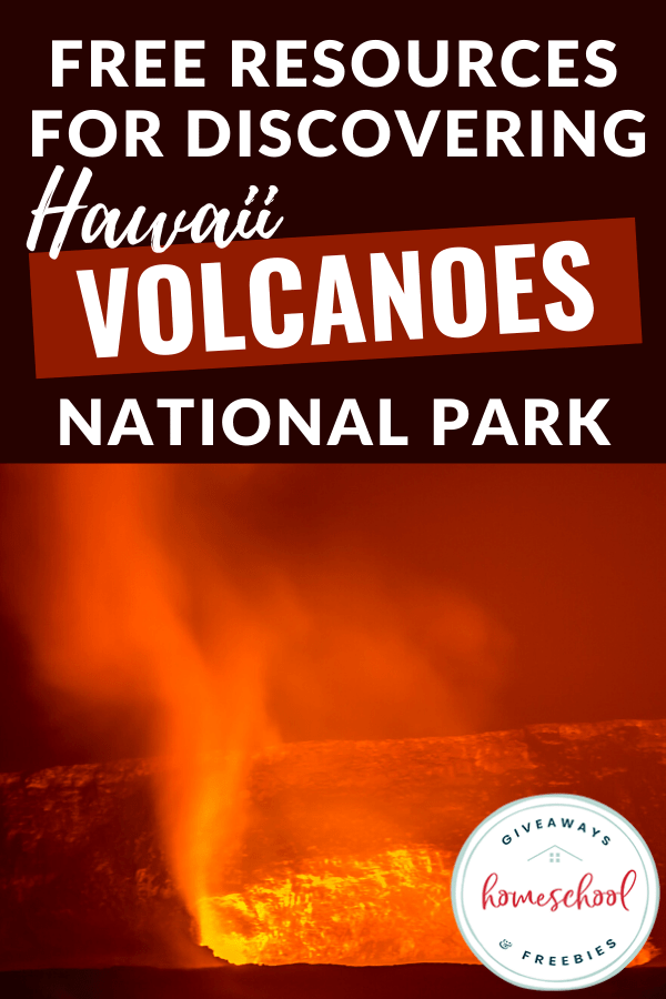 Free Resources for Discovering Hawaii Volcanoes National Park text with image of lava.