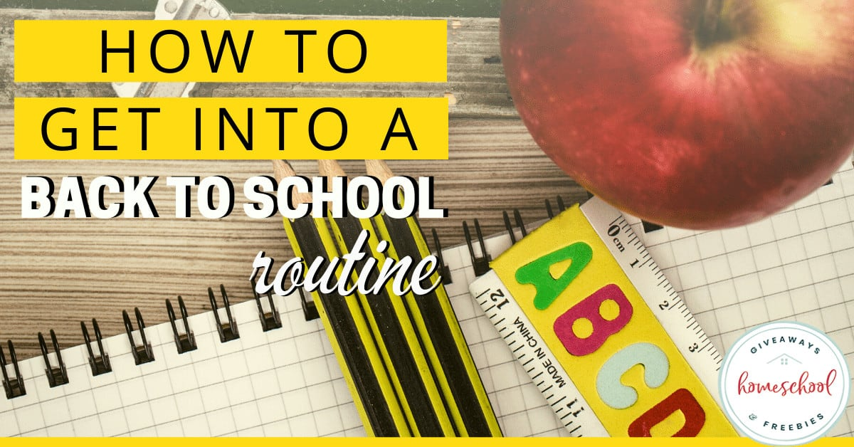 How to Get Into a Back to School Routine. #backtoschoolroutine #backtoschool #transitionschoolstohomeschool