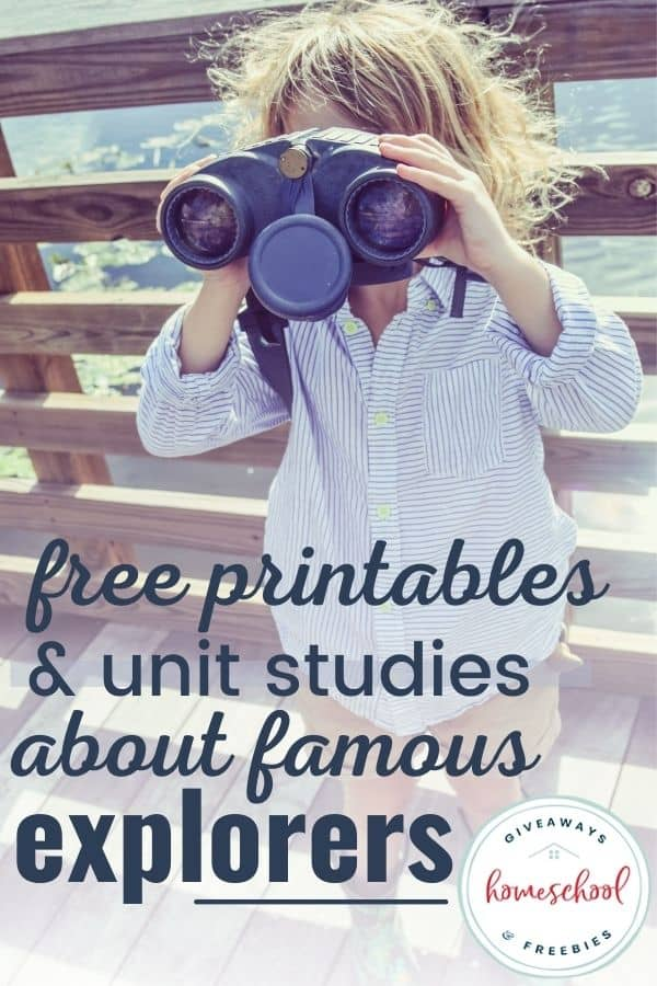 FREE Printables and Unit Studies About Famous Explorers with image of child with binoculars.