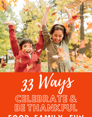 image of 2 kids playign in autumn leaves with text overlay. 33 Ways to Celebrat & Be Thankful. Food Family Fun with www.Homeschoolgiveaways.com