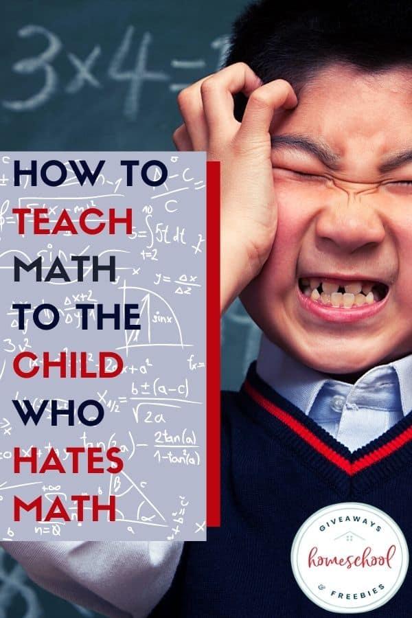 How to Teach Math to the Child Who Hates Math. #whenkidshatemath #mathhelp #enjoyingmath #teachmathwhenkidshateit