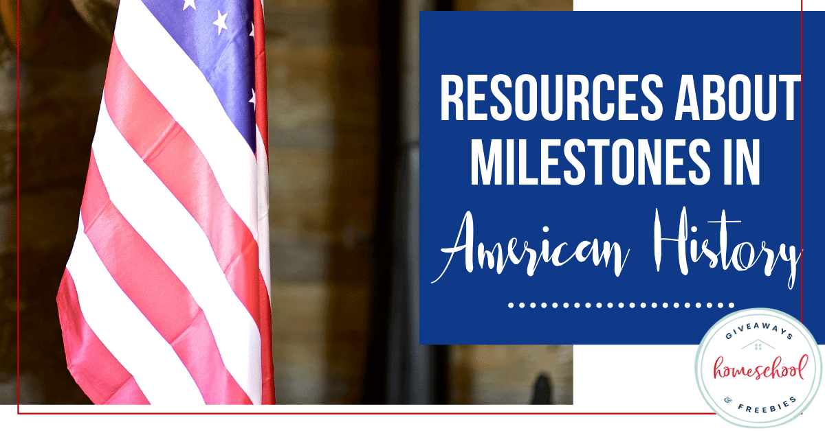 Resources About Milestones in American History. #Americanmilestones #AmericanHistorymilestones #historymilestonesinAmerica
