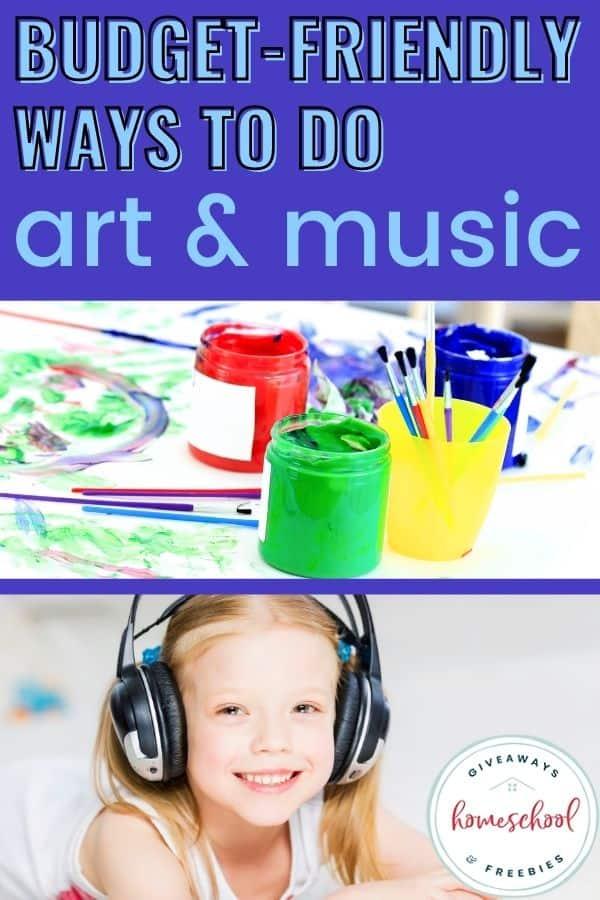 Budget-Friendly Ways to Do Art & Music. #artandmusic #musicandart #freeartresources #freemusicresources