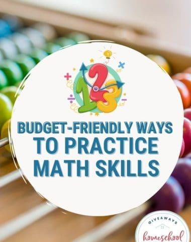 Budget-Friendly Ways to Practice Math Skills. #budgetfriendlymathskills #mathskillspractice #mathonthecheap #budgetfriendlymath #thriftymathparctice