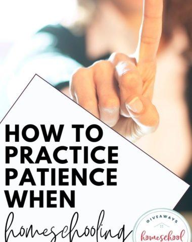 How to Practice Patience While Homeschooling. #patienceinhomeschooling #patienceresources #patientkids #patientmoms