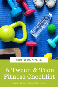 image of fitness equipemnt with text overlay. A tween & Teen Fitness checklist for Homeschool Phys. Ed. from www.homeschoolgiveaways.com