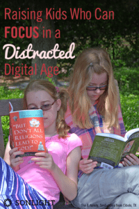 Raising Kids Who Can Focus in a Distracted Digital Age