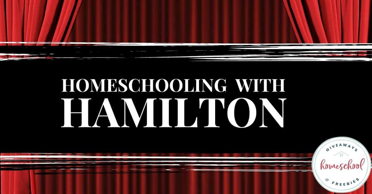 Homeschooling With Hamilton