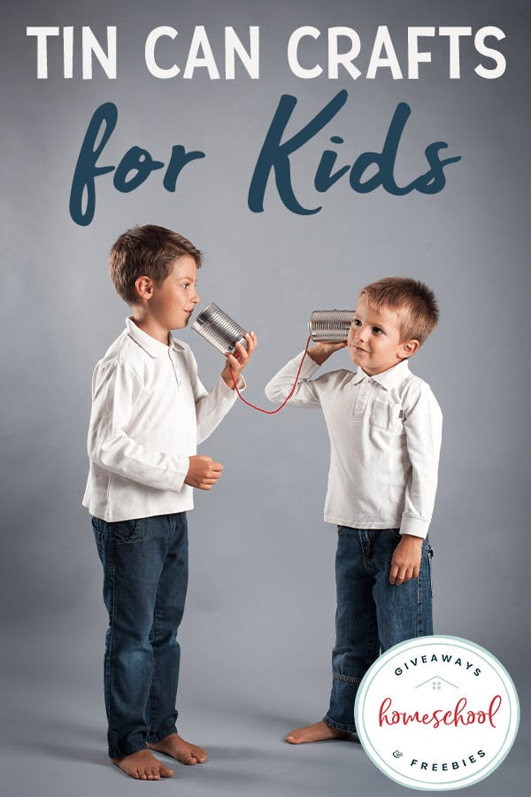 two boys playing telephone with tin cans - overlay Tin Can Crafts for Kids
