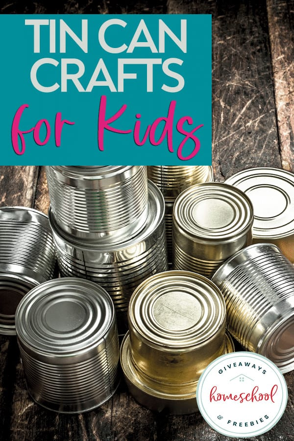 tin cans scattered on wood table with overlay - Tin Can Crafts for Kids