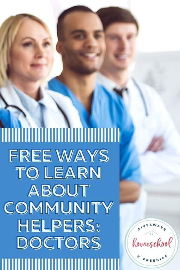 Free Ways to Learn About Doctors. #homeschoolgiveaways #doctorprintables #doctorresources #doctorunitstudy #communityhelperdoctor #communityhelper