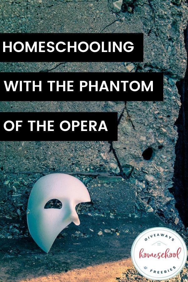 Homeschooling with The Phantom of the Opera
