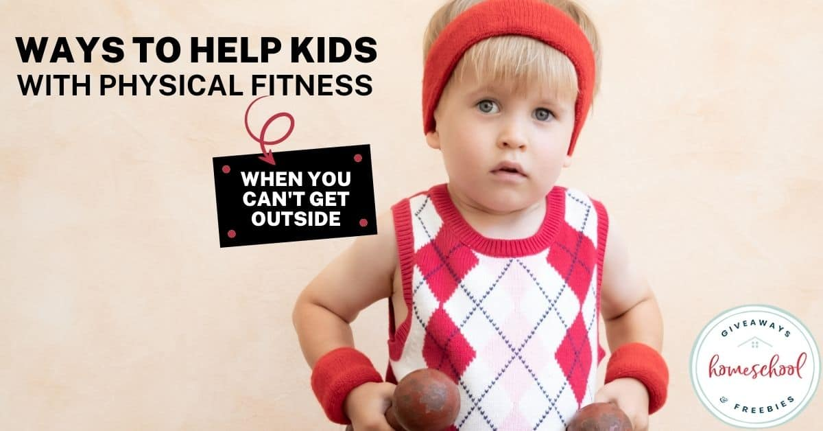 Ways to Help Kids with Physical Fitness When You Can't Get Outside. #physicalfitnessindoors #physicalfitnessresources #phsyicalfitnessforkids #exerciseforkids #healthykids