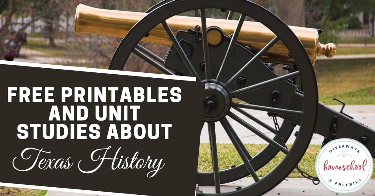 Free Printables and Unit Studies About Texas History. #Texashistory #historyofTexas #Texasresources #Texasprintables #Texashistoryprintables