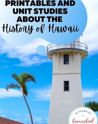 Free Printables and Unit Studies About the History of Hawaii. #homeschoolgiveaways #historyofhawaii #hawaiihistory