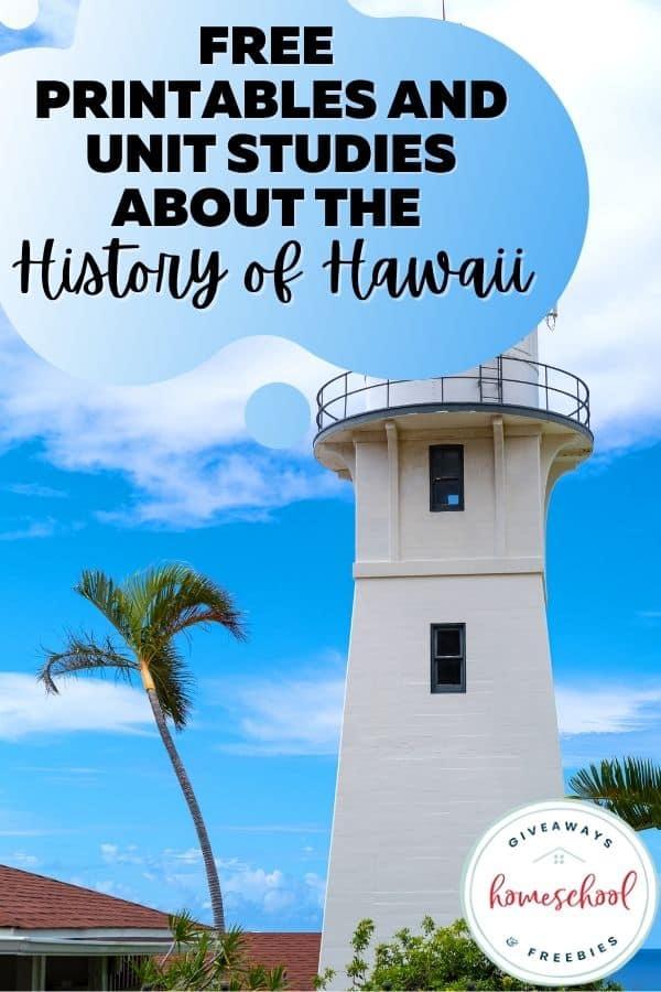 Free Printables and Unit Studies About the History of Hawaii. #homeschoolgiveaways #historyofhawaii #hawaiihistory